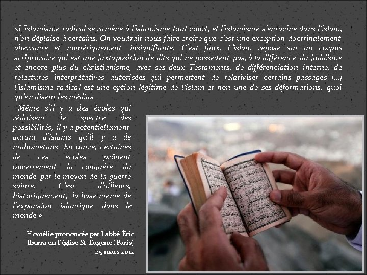 «L'islamisme radical se ramène à l'islamisme tout court, et l'islamisme s'enracine dans l'islam,