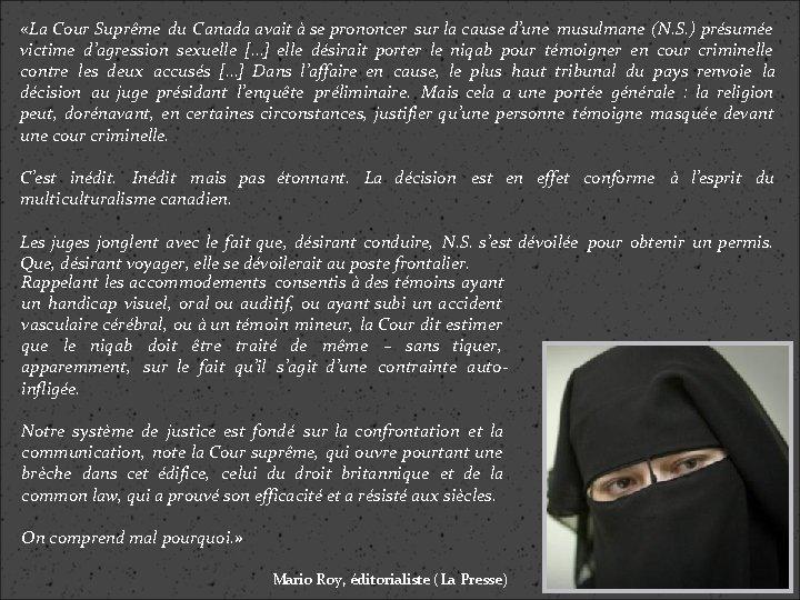 «La Cour Suprême du Canada avait à se prononcer sur la cause d'une