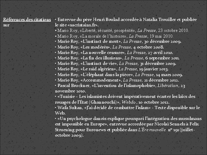 Références des citations • Entrevue du père Henri Boulad accordée à Natalia Trouiller et