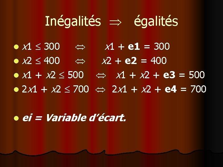 Inégalités l x 1 300 x 1 + e 1 = 300 l x