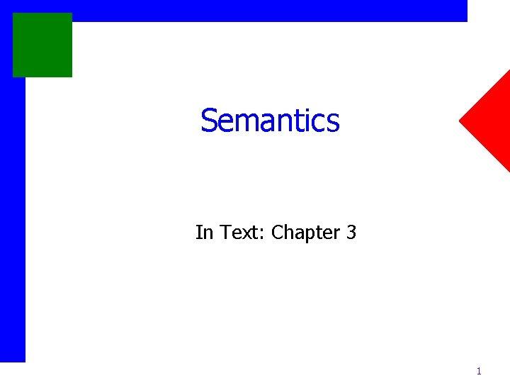 Semantics In Text: Chapter 3 1