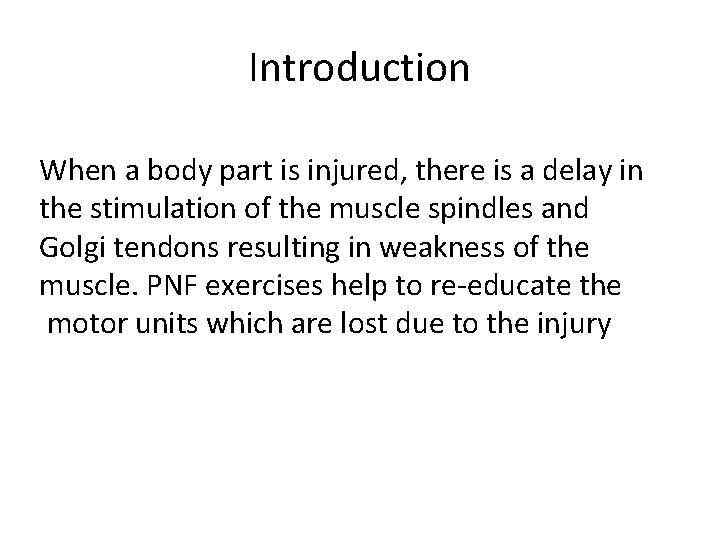 Introduction When a body part is injured, there is a delay in the stimulation