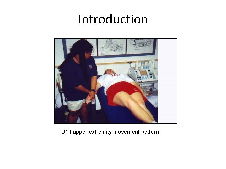 Introduction D 1 fl upper extremity movement pattern