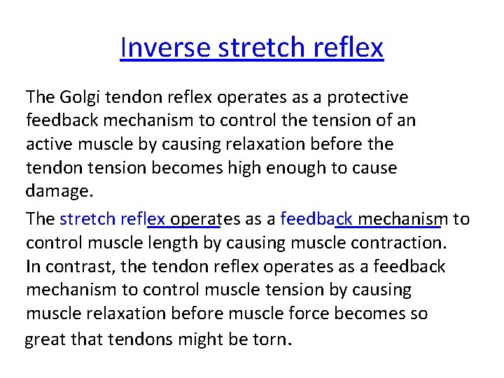 Inverse stretch reflex The Golgi tendon reflex operates as a protective feedback mechanism to