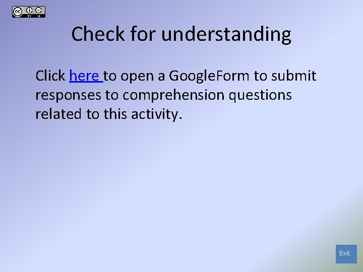 Check for understanding Click here to open a Google. Form to submit responses to