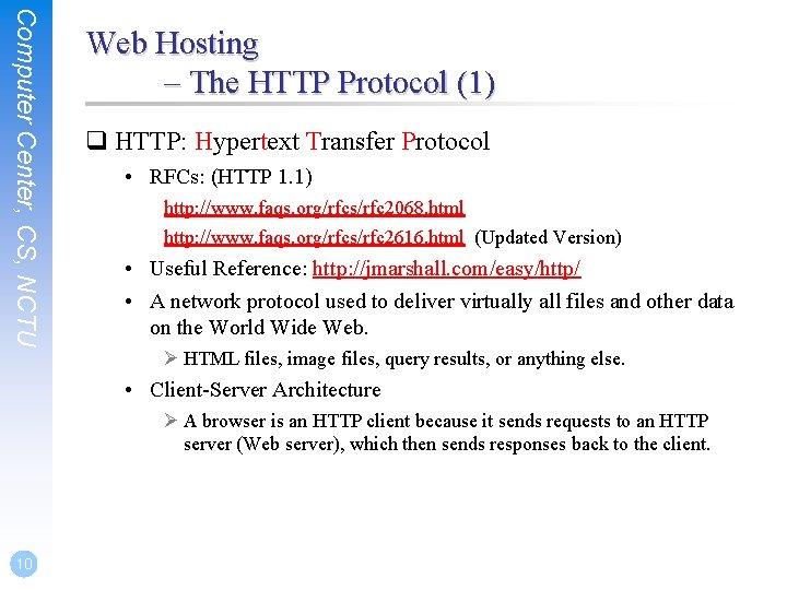 Computer Center, CS, NCTU Web Hosting – The HTTP Protocol (1) q HTTP: Hypertext