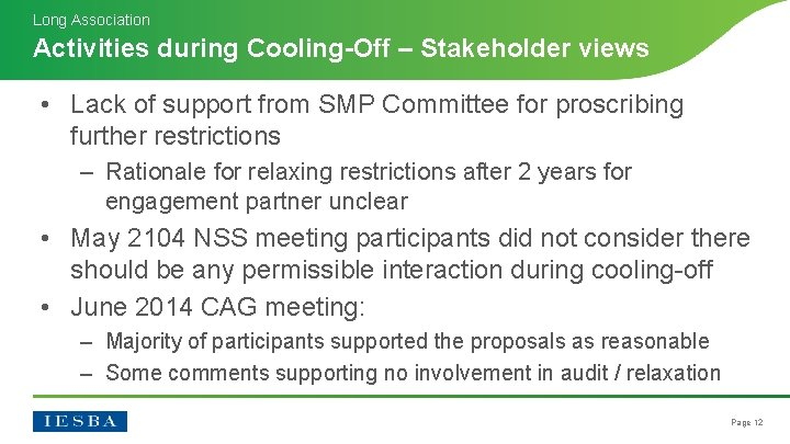 Long Association Activities during Cooling-Off – Stakeholder views • Lack of support from SMP