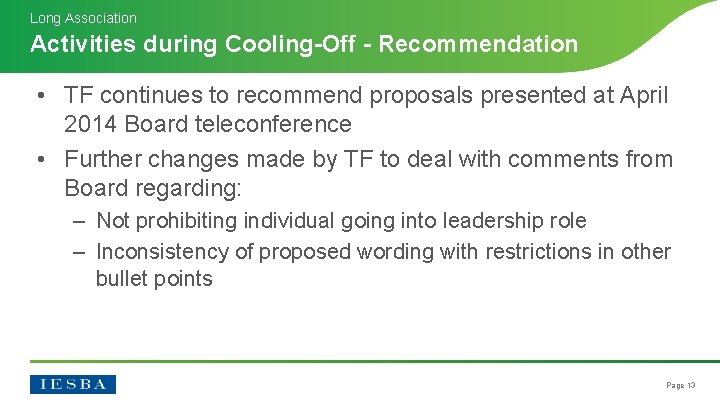 Long Association Activities during Cooling-Off - Recommendation • TF continues to recommend proposals presented