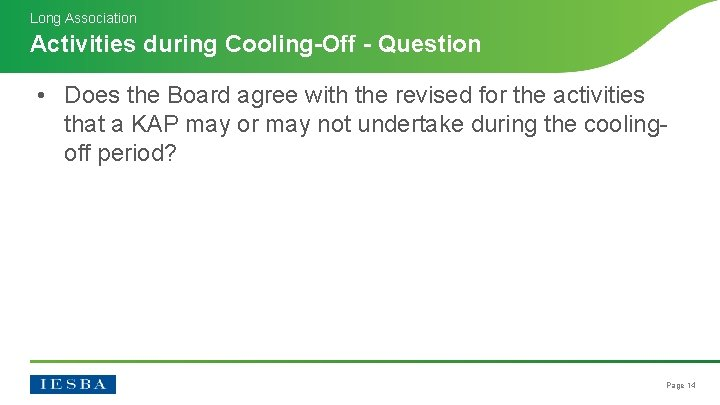 Long Association Activities during Cooling-Off - Question • Does the Board agree with the