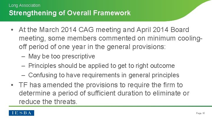Long Association Strengthening of Overall Framework • At the March 2014 CAG meeting and