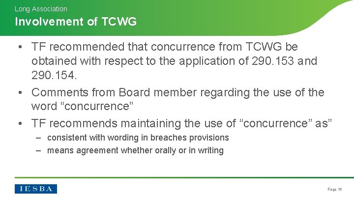 Long Association Involvement of TCWG • TF recommended that concurrence from TCWG be obtained