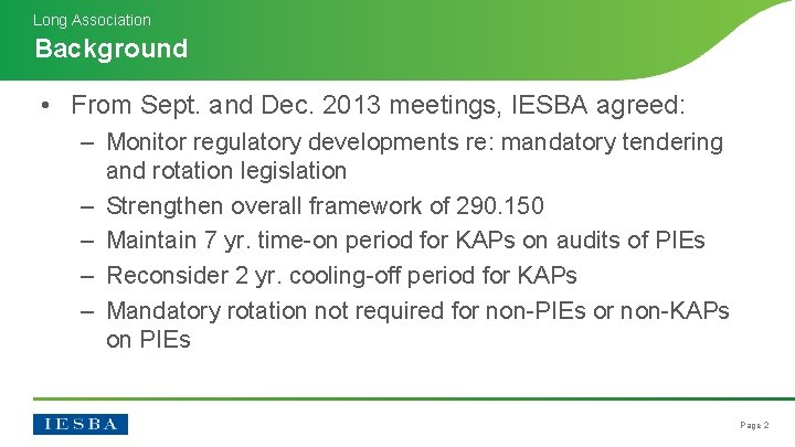 Long Association Background • From Sept. and Dec. 2013 meetings, IESBA agreed: ‒ Monitor