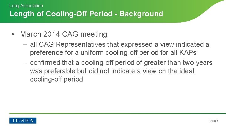 Long Association Length of Cooling-Off Period - Background • March 2014 CAG meeting –