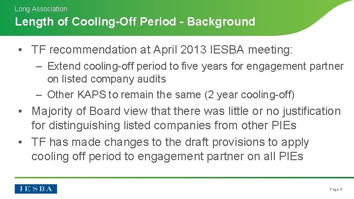 Long Association Length of Cooling-Off Period - Background • TF recommendation at April 2013