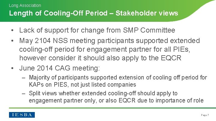 Long Association Length of Cooling-Off Period – Stakeholder views • Lack of support for