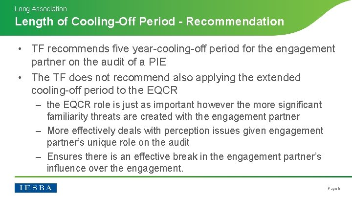 Long Association Length of Cooling-Off Period - Recommendation • TF recommends five year-cooling-off period