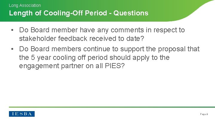 Long Association Length of Cooling-Off Period - Questions • Do Board member have any