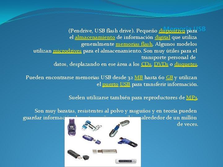 Memoria USB (Pendrive, USB flash drive). Pequeño dispositivo para el almacenamiento de información digital