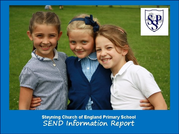Steyning Church of England Primary School SEND Information Report