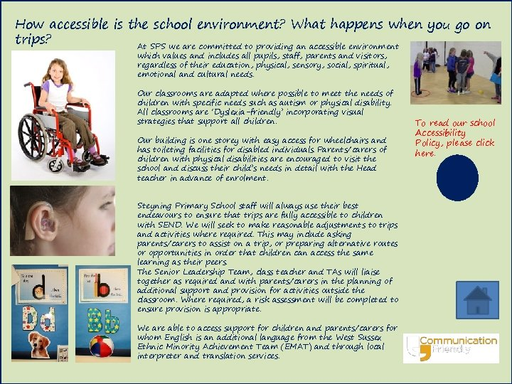 How accessible is the school environment? What happens when you go on trips? At