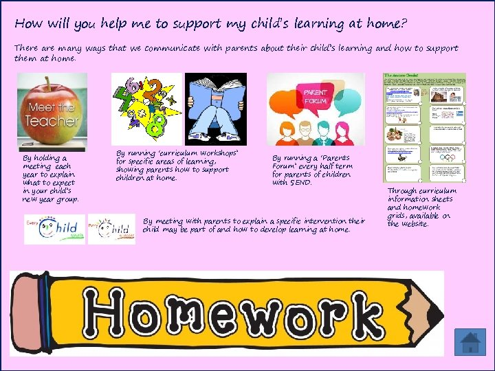 How will you help me to support my child's learning at home? There are