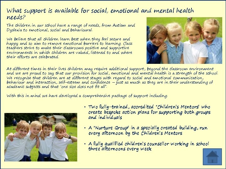 What support is available for social, emotional and mental health needs? The children in