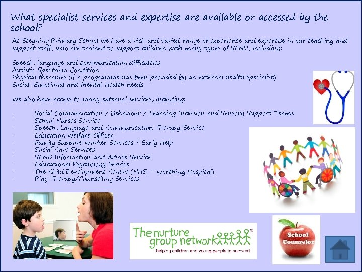 What specialist services and expertise are available or accessed by the school? At Steyning