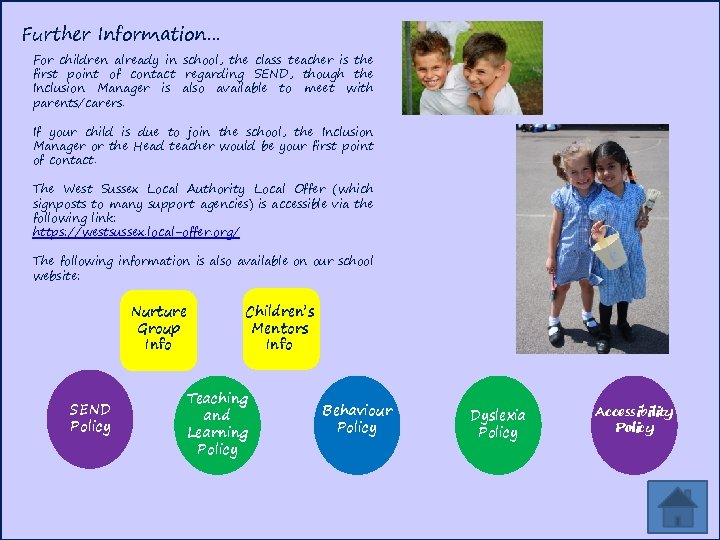 Further Information… For children already in school, the class teacher is the first point