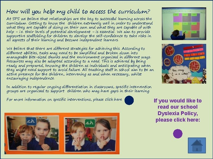 How will you help my child to access the curriculum? At SPS we believe