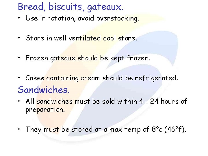 Bread, biscuits, gateaux. • Use in rotation, avoid overstocking. • Store in well ventilated