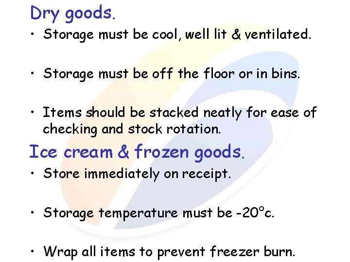 Dry goods. • Storage must be cool, well lit & ventilated. • Storage must