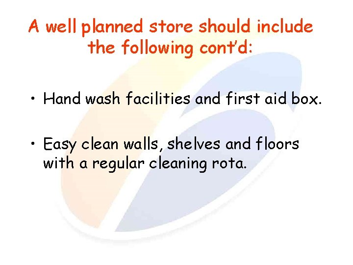 A well planned store should include the following cont'd: • Hand wash facilities and