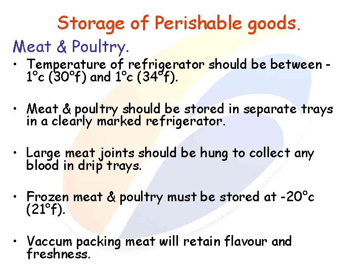 Storage of Perishable goods. Meat & Poultry. • Temperature of refrigerator should be between
