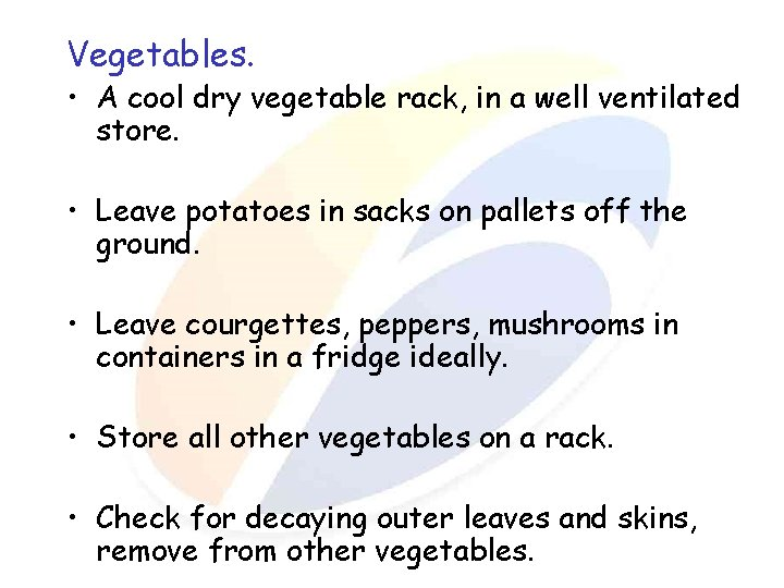Vegetables. • A cool dry vegetable rack, in a well ventilated store. • Leave