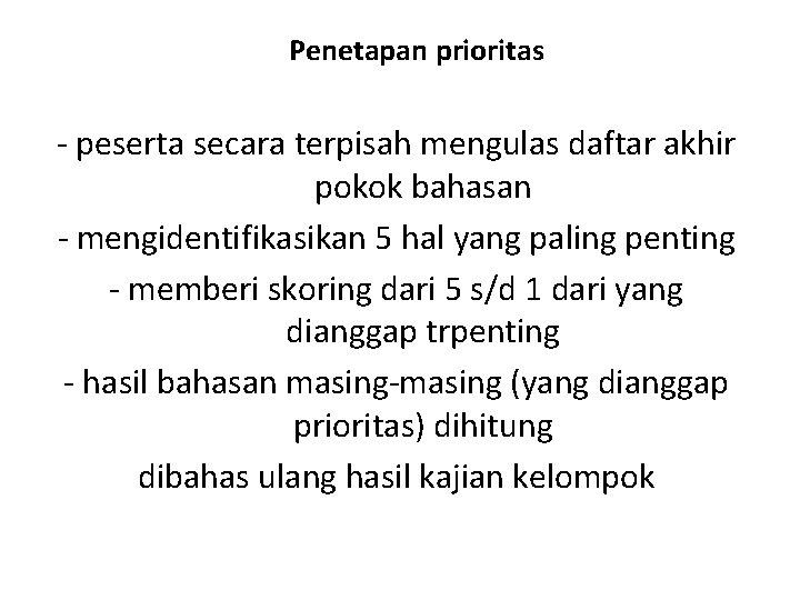 Penetapan prioritas - peserta secara terpisah mengulas daftar akhir pokok bahasan - mengidentifikasikan 5