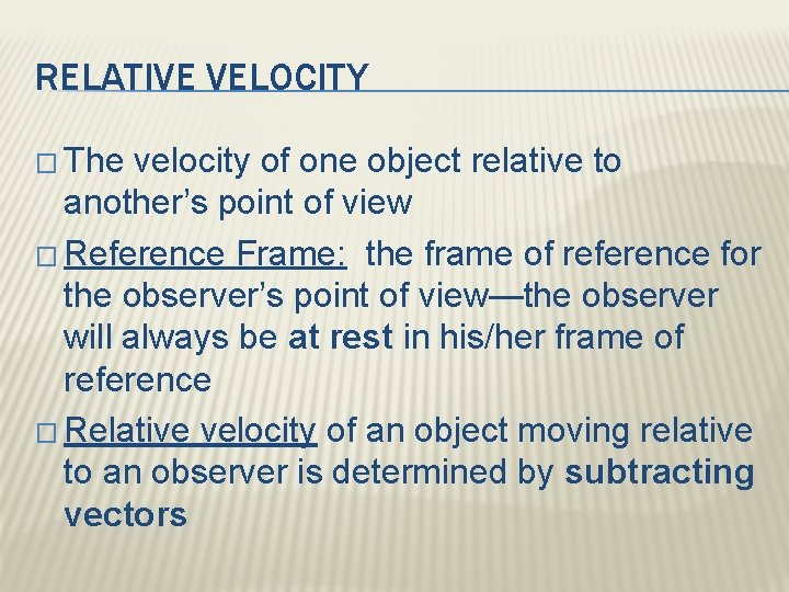 RELATIVE VELOCITY � The velocity of one object relative to another's point of view