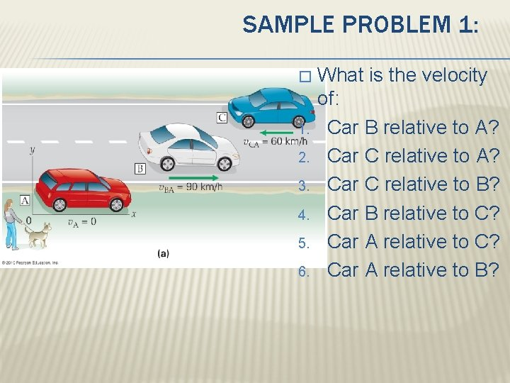 SAMPLE PROBLEM 1: � 1. 2. 3. 4. 5. 6. What is the velocity