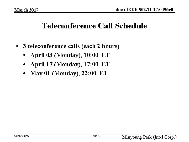 doc. : IEEE 802. 11 -17/0496 r 0 March 2017 Teleconference Call Schedule •