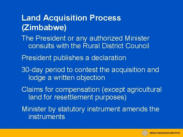 Land Acquisition Process (Zimbabwe) The President or any authorized Minister consults with the Rural