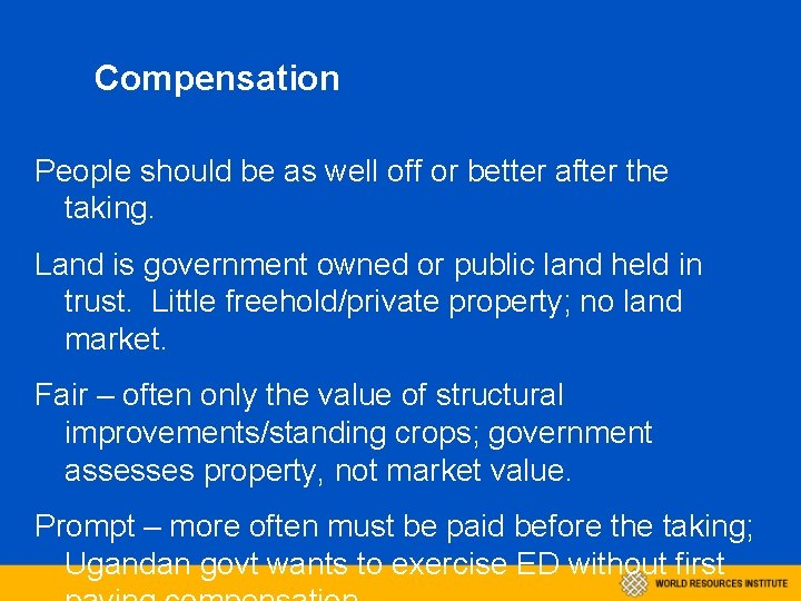 Compensation People should be as well off or better after the taking. Land is
