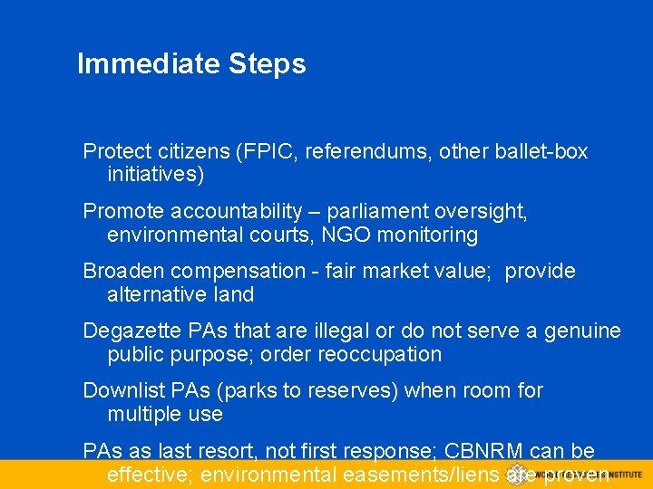 Immediate Steps Protect citizens (FPIC, referendums, other ballet-box initiatives) Promote accountability – parliament oversight,