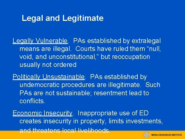 Legal and Legitimate Legally Vulnerable. PAs established by extralegal means are illegal. Courts have