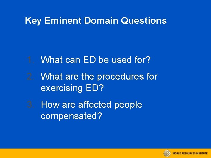 Key Eminent Domain Questions 1. What can ED be used for? 2. What are