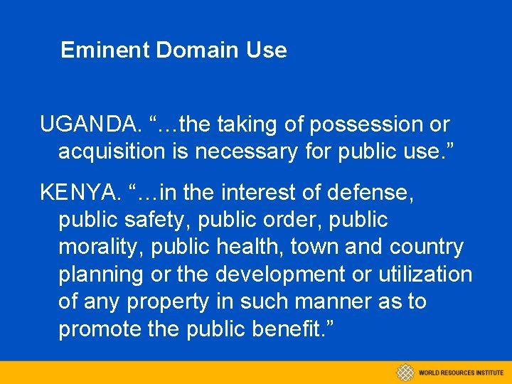 """Eminent Domain Use UGANDA. """"…the taking of possession or acquisition is necessary for public"""
