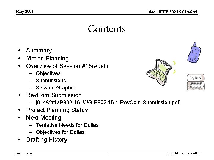 May 2001 doc. : IEEE 802. 15 -01/462 r 1 Contents • Summary •