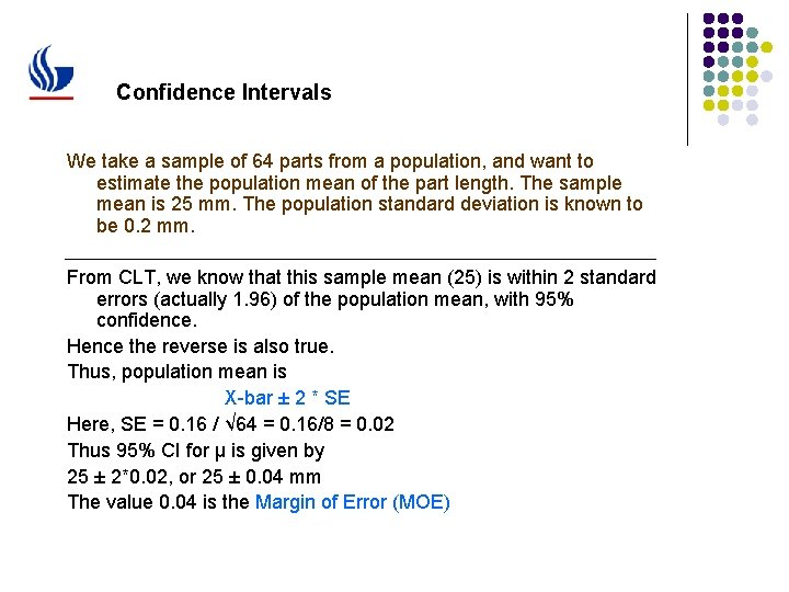 Confidence Intervals We take a sample of 64 parts from a population, and want