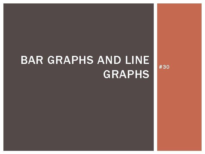 BAR GRAPHS AND LINE GRAPHS #30