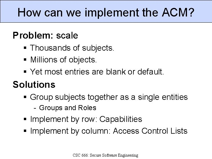 How can we implement the ACM? Problem: scale § Thousands of subjects. § Millions