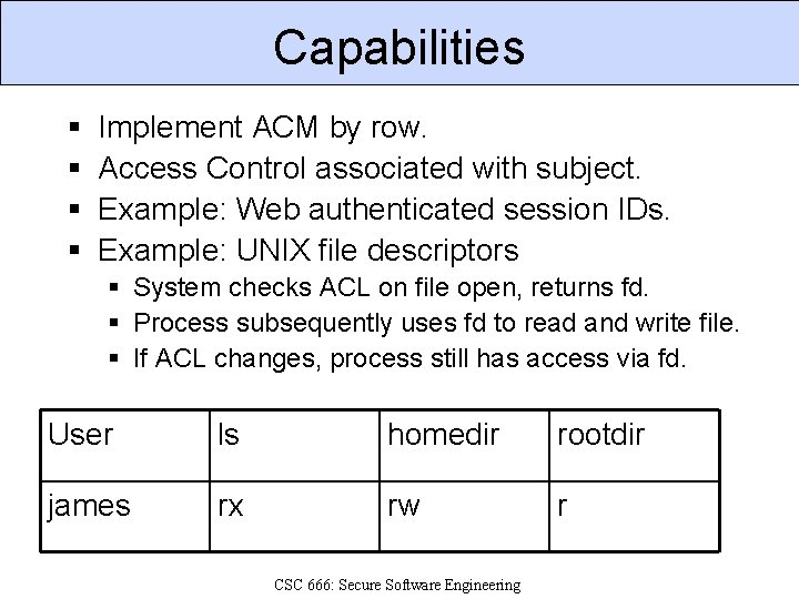 Capabilities § § Implement ACM by row. Access Control associated with subject. Example: Web