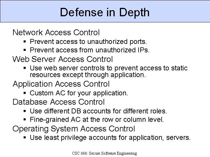 Defense in Depth Network Access Control § Prevent access to unauthorized ports. § Prevent